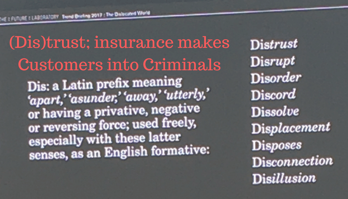 Insurance Dis-trust makes customers feel like criminals