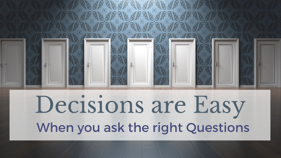 Decision Making is Easy (when you ask the right questions)