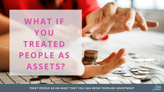 What if you Treated People as Assets?