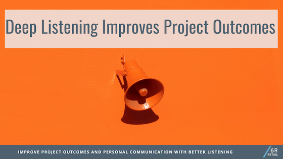 How Better Listening Can Improve Project Outcomes