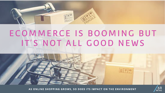 Ecommerce is booming! (and with it packaging increases)