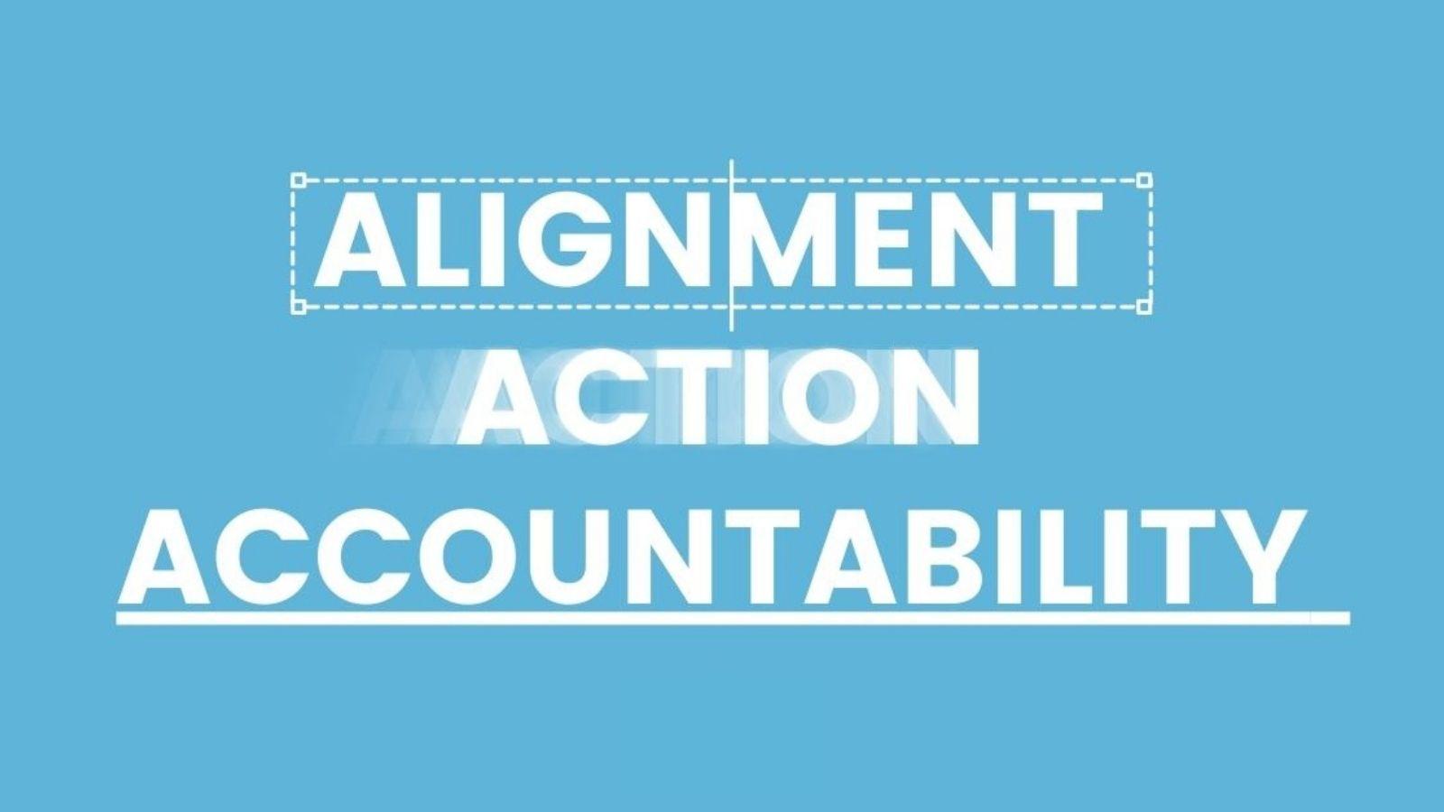 Alignment, Action, Accountability